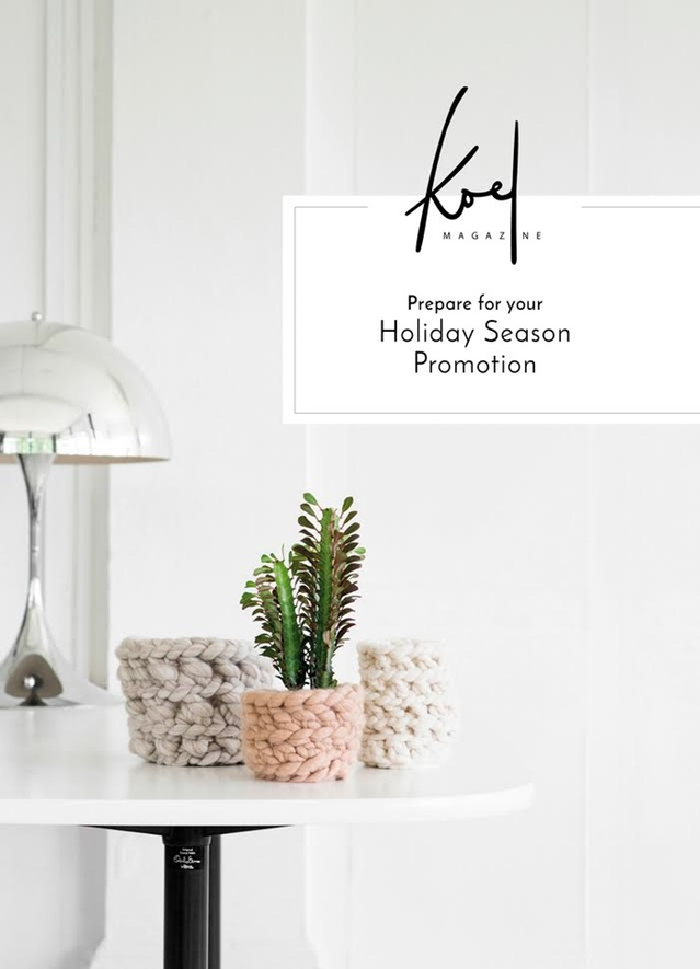 Bloesem Living | Prepare for your Holiday Season Promotion with KOEL Magazine